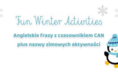 Winter Fun Activities – angielskie słówka o zimie oraz czasownik CAN