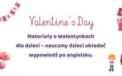 Materiały o Walentynkach dla dzieci – nauczmy dzieci układać wypowiedź po angielsku.